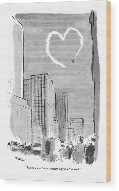 (man And Woman Comment On A Heart That A Skywriting Plane Is Drawing In The Sky Over The City.) (st.valentine's Day) Relationships Wood Print featuring the drawing Someone Must Love Someone Very Much Indeed by James Stevenson