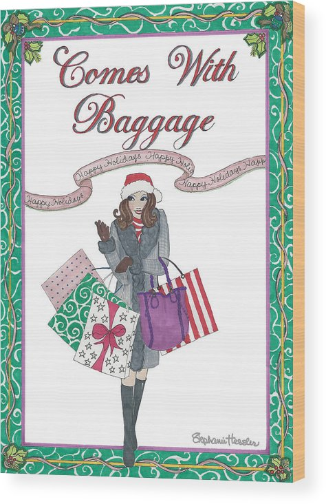 Holiday Wood Print featuring the mixed media Comes with Baggage - Holiday by Stephanie Hessler