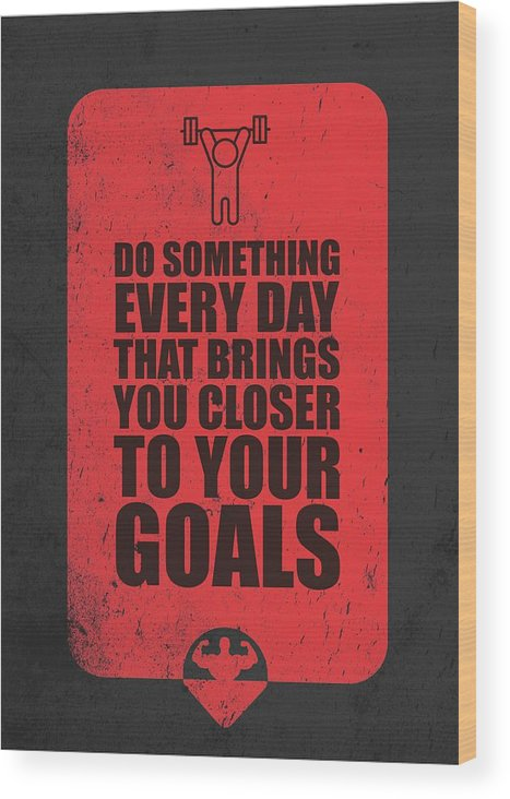 Gym Wood Print featuring the digital art Do Something Every Day Gym Motivational Quotes poster by Lab No 4