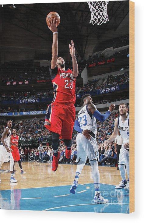 Nba Pro Basketball Wood Print featuring the photograph Anthony Davis by Glenn James