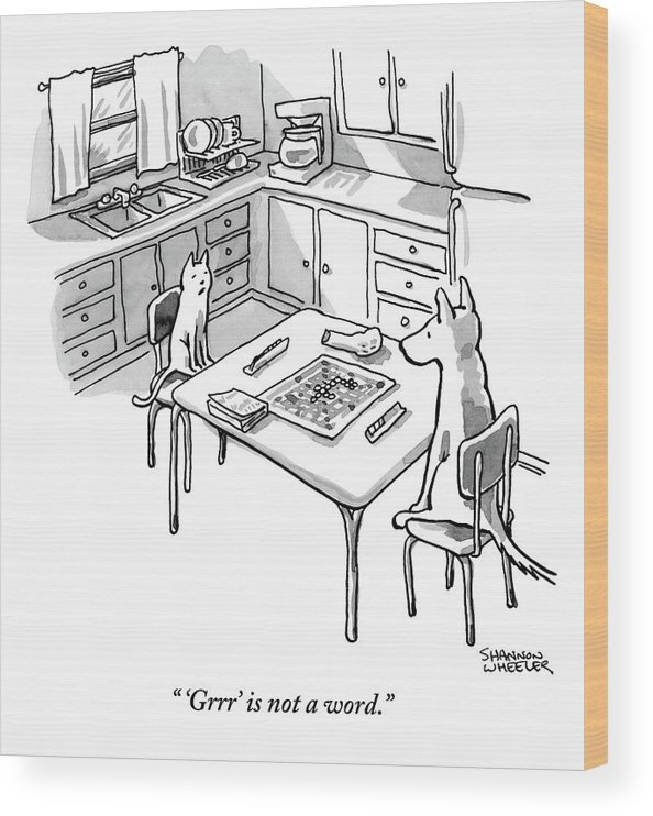 'grrr' Is Not A Word. Wood Print featuring the drawing A Cat And Dog Play Scrabble In A Kitchen. 'grrr' by Shannon Wheeler