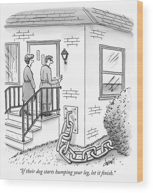 """if Their Dog Starts Humping Your Leg Wood Print featuring the drawing A Man And Woman Ring The Bell Of A House by Tom Cheney"