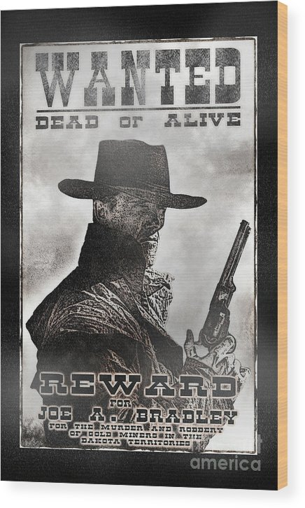 Allenfoto Wood Print featuring the photograph Wanted Poster Notorious Outlaw by Brad Allen Fine Art