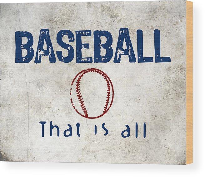 Baseball Wood Print featuring the digital art Baseball That Is All by Flo Karp