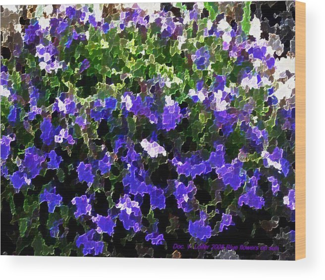 Blue.flowers.green Leaves.happiness.rest.pleasure.mosaic Wood Print featuring the digital art Blue Flowers On Sun by Dr Loifer Vladimir