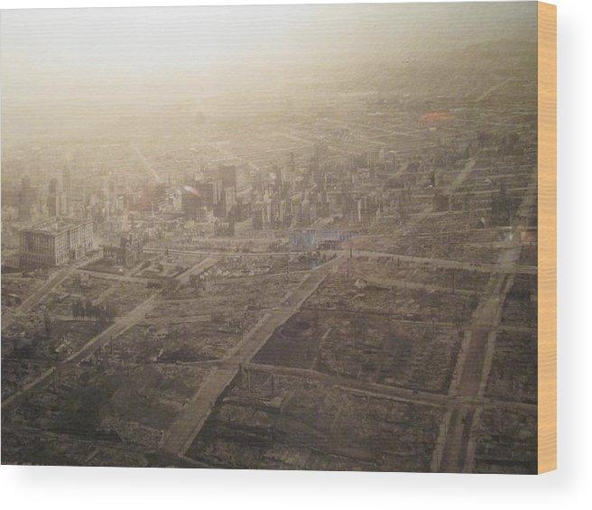 Destruction Wood Print featuring the photograph The Destruction Of San Francisco by David Lovins