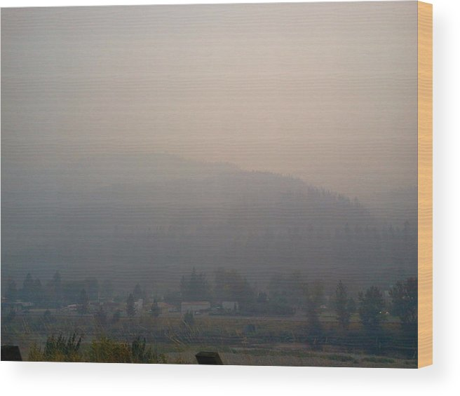 Idaho. Orofino. Landscape. Forestfire. Smoke. Mountains. Wood Print featuring the photograph When Fires Are Close by Debbi Saccomanno Chan