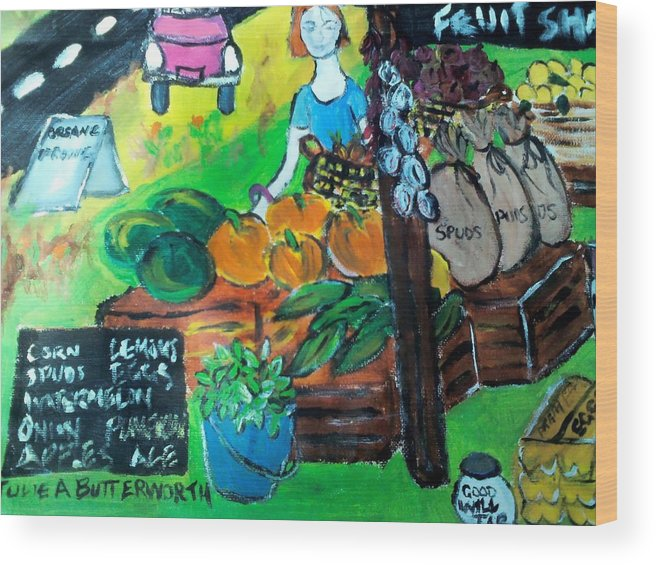 Fruit Wood Print featuring the painting Fruit Shack by Julie Butterworth