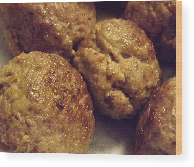 Food Wood Print featuring the photograph Meatballs by Tracy Fusco