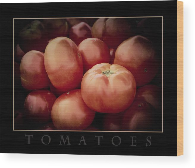 Fruits And Vegetables Wood Print featuring the photograph Tomatoes by Wendy Fike