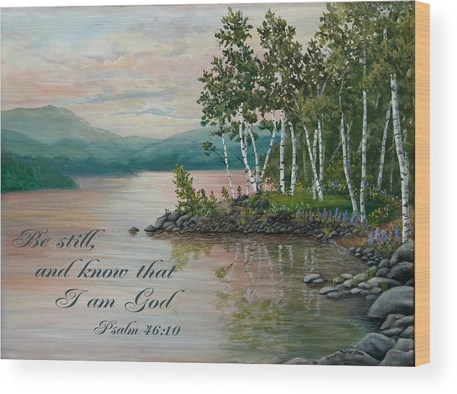 Inspirational Wood Print featuring the painting Be Still And Know.... by Sandra Poirier