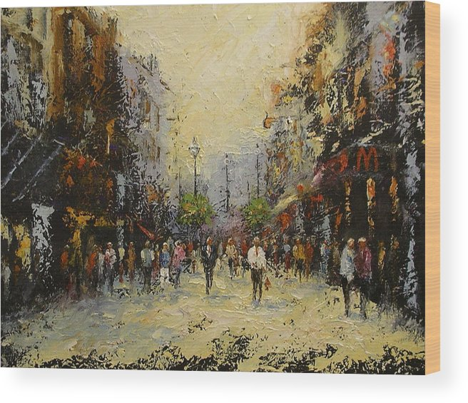 Urban Street Scene Wood Print featuring the painting Grafton St.dublin by Margaret Kent