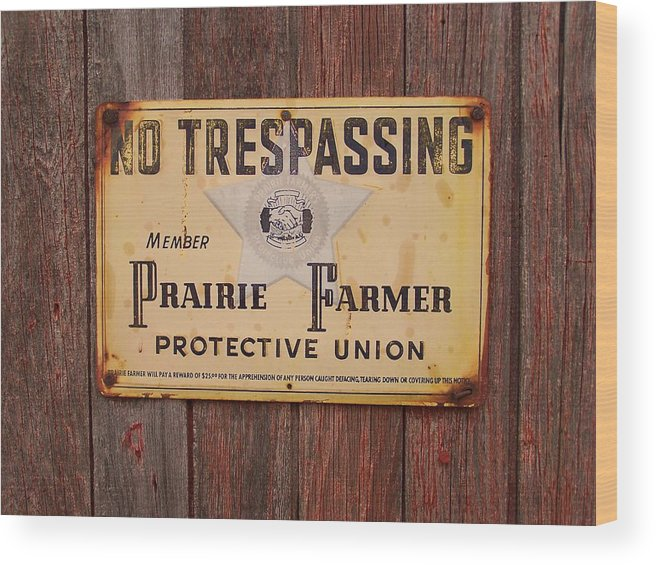 Old Sign Wood Print featuring the photograph No Trespassing by Joseph Norvell