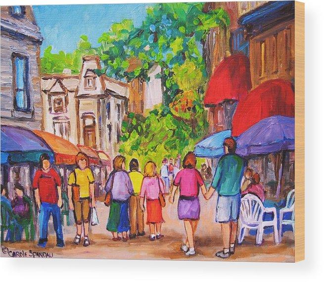 Rue Prince Arthur Montreal Street Scenes Wood Print featuring the painting Prince Arthur Street Montreal by Carole Spandau