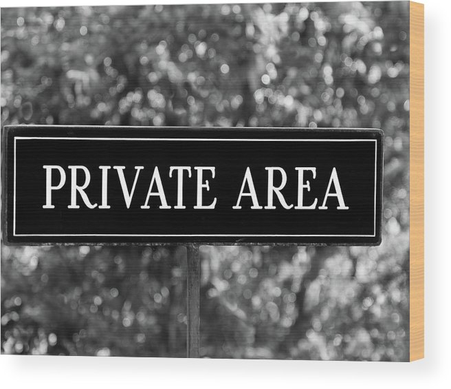 Private Area Wood Print featuring the photograph Private Area Sign by Tianxin Zheng