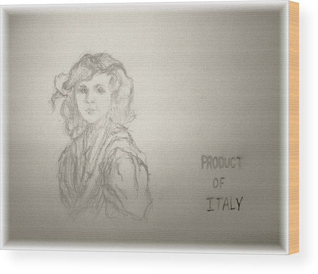 Italian Little Girl Wood Print featuring the drawing Product Of Italy by Nancy Caccioppo