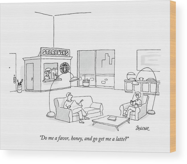 Interiors Coffee Trendy Lazy Shop Relax Husband Wife Relationship  (couple In Large Loft With Their Own 'starbucks' Cafe In The Corner Of The Room.) 121822 Jzi Jack Ziegler Wood Print featuring the drawing Do Me A Favor by Jack Ziegler