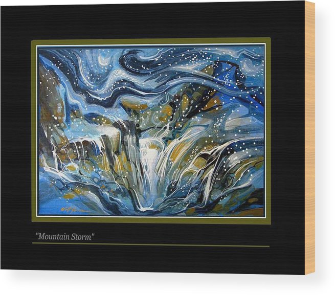 Landscape. Moutain Storm Snowsemi Abstract Wood Print featuring the painting Mountain Storm by Walt Green