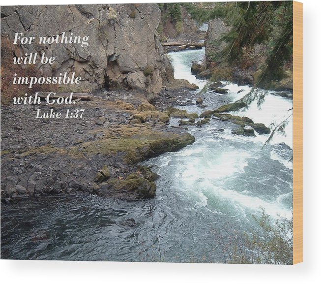 Scripture Art Wood Print featuring the photograph Nothing Will Be Impossible by Erica Hanel
