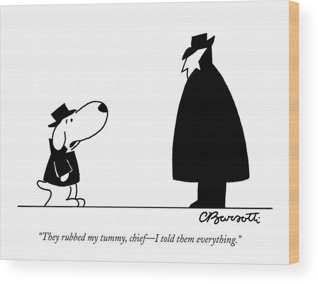 Interrogate Wood Print featuring the drawing They Rubbed My Tummy by Charles Barsotti