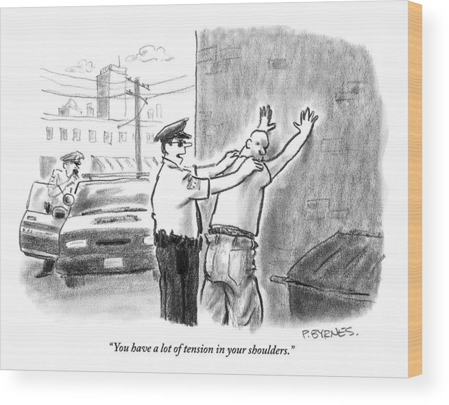 Massage Wood Print featuring the drawing A Policeman Talks To A Man He Is Frisking Or by Pat Byrnes