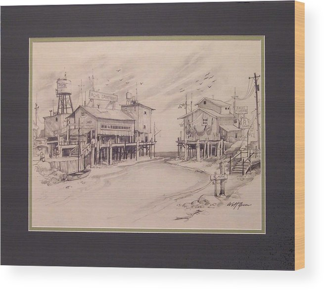Montery Landscape Seaside Seascape Old Cannery Buildings Wood Print featuring the drawing The Acme Cannery by Walt Green