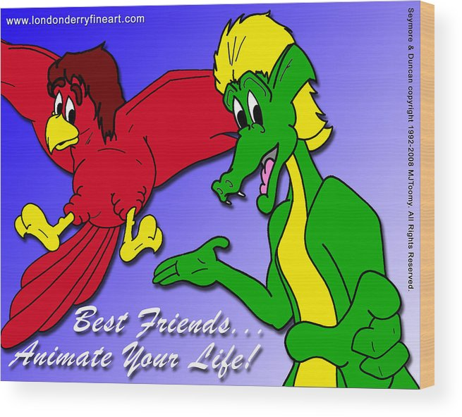 Cartoon Characters Wood Print featuring the painting Best Friends...animate Your Life by Michael James Toomy