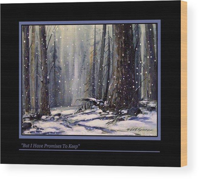 Landscape Deep Woods In Snow Wood Print featuring the painting But I Have Promises To Keep by Walt Green