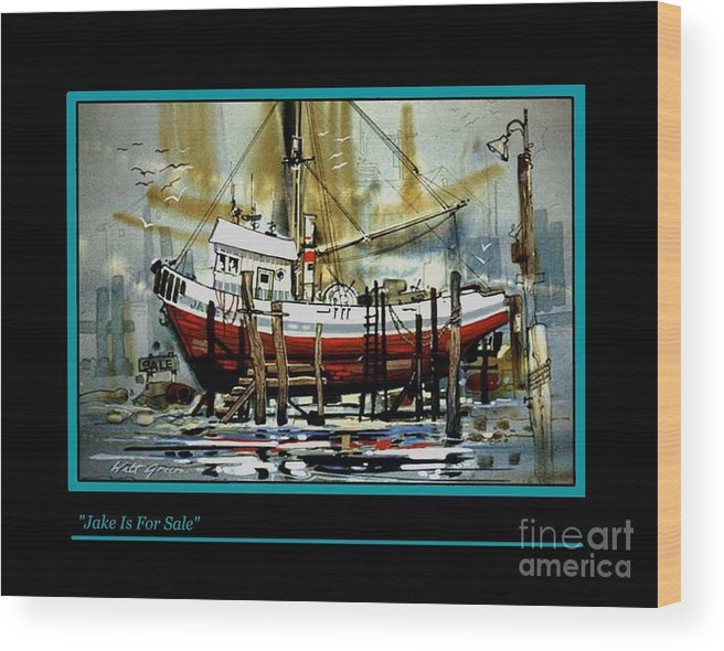 Fishing Boat In Dry Dock Watercolor Painting Wood Print featuring the painting Jake Is For Sale by Walt Green