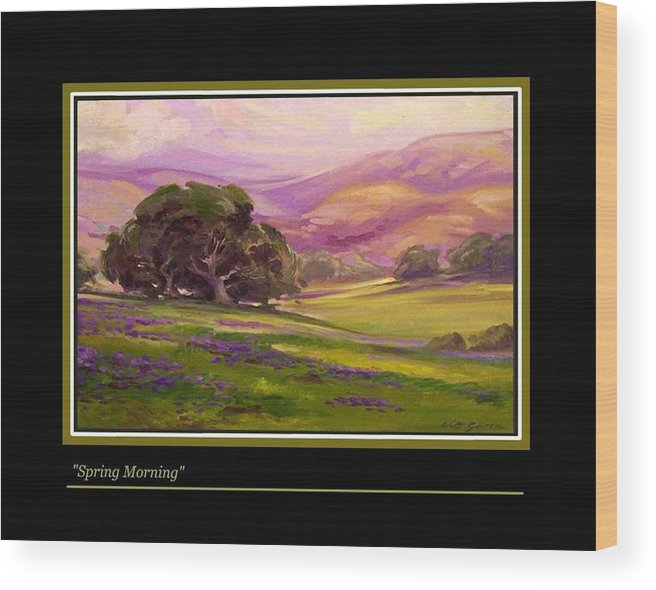 Pastoral Landscape With Oak Trees Flowered Hills Wood Print featuring the painting Spring Morning by Walt Green