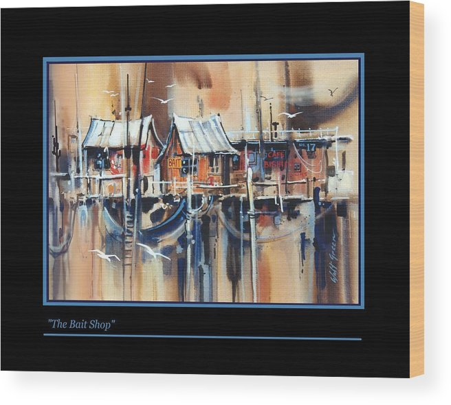 Seascape Bait Shop Dockside Shacks With Sea Gulls Painting Wood Print featuring the painting The Bait Shop by Walt Green