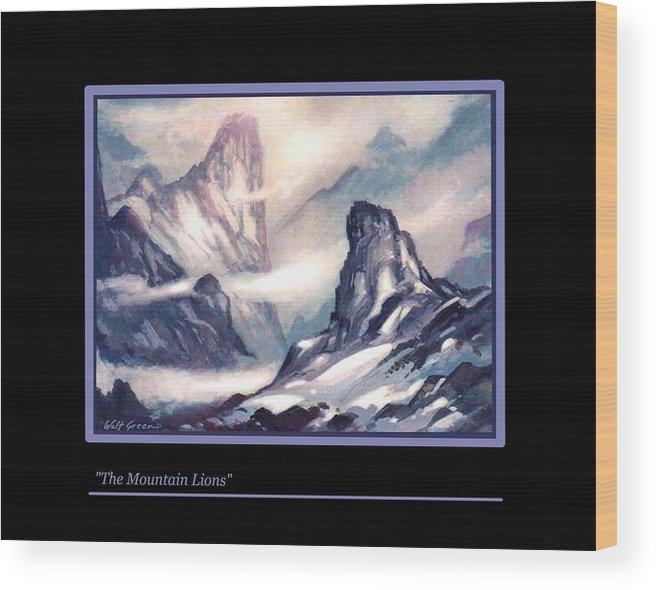 Mountain Landscape. Snowy Mountains Wood Print featuring the painting The Mountain Lions by Walt Green