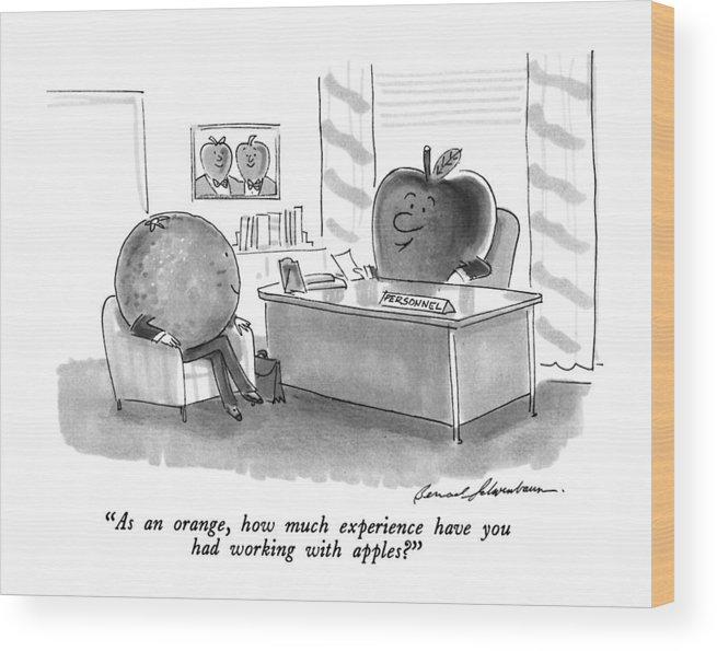 Interview Wood Print featuring the drawing As An Orange by Bernard Schoenbaum