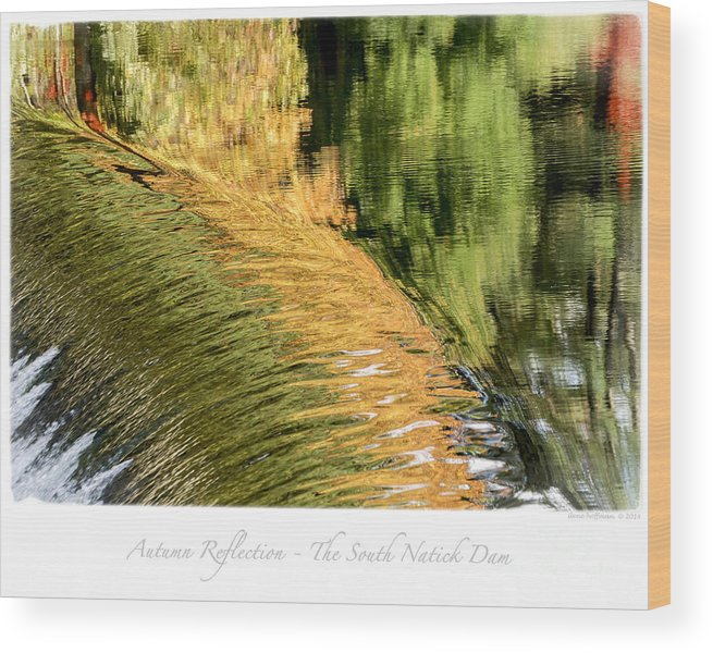 Fall Wood Print featuring the photograph Autumn Reflections -the South Natick Dam by Ilene Hoffman