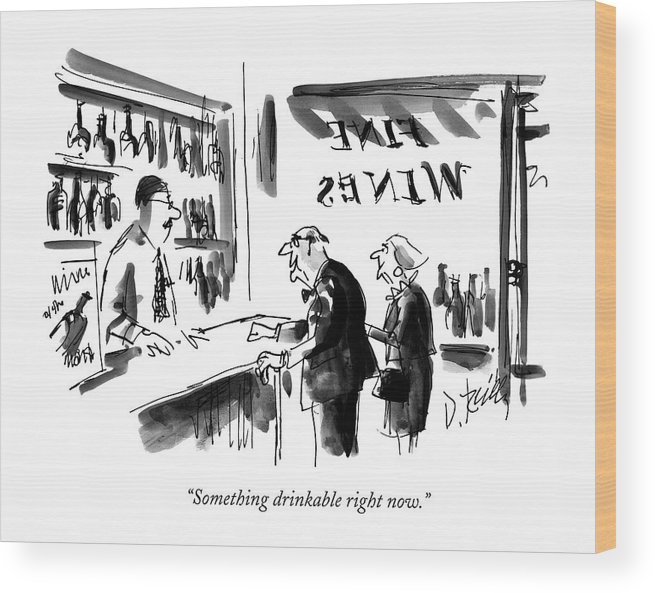 Wine Wood Print featuring the drawing Something Drinkable Right Now by Donald Reilly