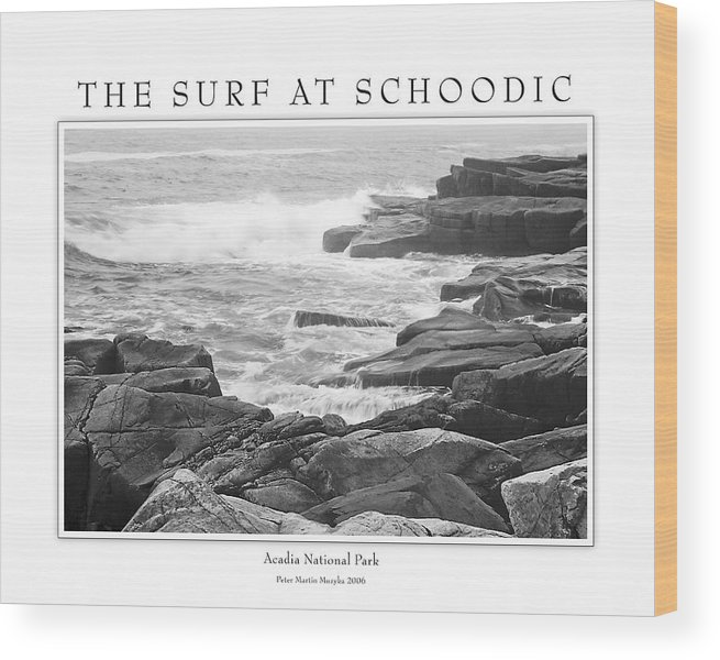 Landscape Wood Print featuring the photograph The Surf At Schoodic by Peter Muzyka