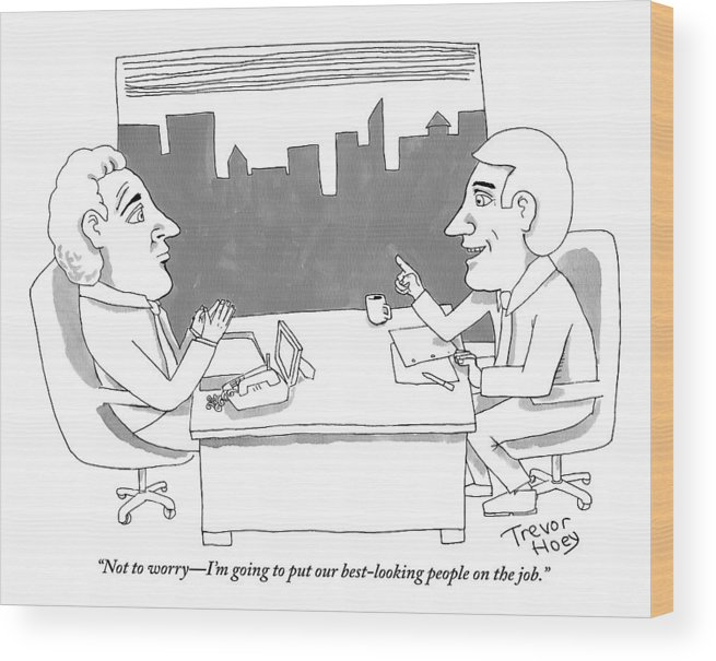 Good Looking Wood Print featuring the drawing A Man Behind A Desk Speaks To Another Man In An by Trevor Hoey