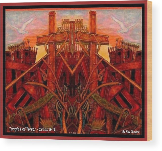 In Memory Wood Print featuring the mixed media Tangles Of Terror Cross Nine Eleven by Ray Tapajna