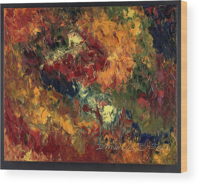 Abstract Wood Print featuring the painting Le Feu Et La Vie 3 by Dominique Boutaud