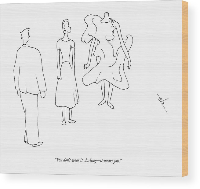Fashion Wood Print featuring the drawing You Don't Wear by Erik Hilgerdt