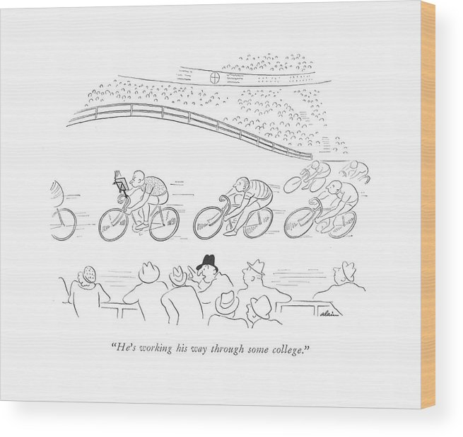 109250 Ala Alain (bicycle Racer Reads Book On Handlebars As He Rides.) Academia Academic Athlete Athletics Bicycle Bike Book Ceremony Commencement Debt Degree Diploma Education Fund Graduation Handlebars Higher Learning Loan Loans Money Pay Payment Pressure Prize Race Racer Races Racing Reads Rides Scholar Sport Sports Tuition University Work Wood Print featuring the drawing He's Working His Way Through Some College by Alain