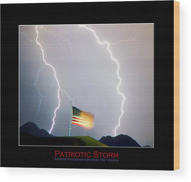 Lightning; Lightening; American Flag; Usa; Americana; Storm; Nature Wood Print featuring the photograph Patriotic Storm - Poster Print by James BO Insogna