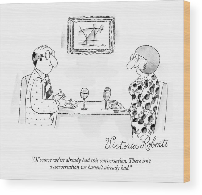 Relationships Problems Word Play Communication  (couple In A Restaurant.) 120948 Vro Victoria Roberts Wood Print featuring the drawing Of Course We've Already Had This Conversation by Victoria Roberts