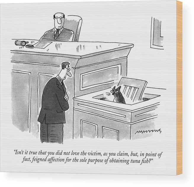 Lawyer Questioning Cat In The Courtroom. Pets Wood Print featuring the drawing Isn't It True That You Did Not Love The Victim by Mick Stevens