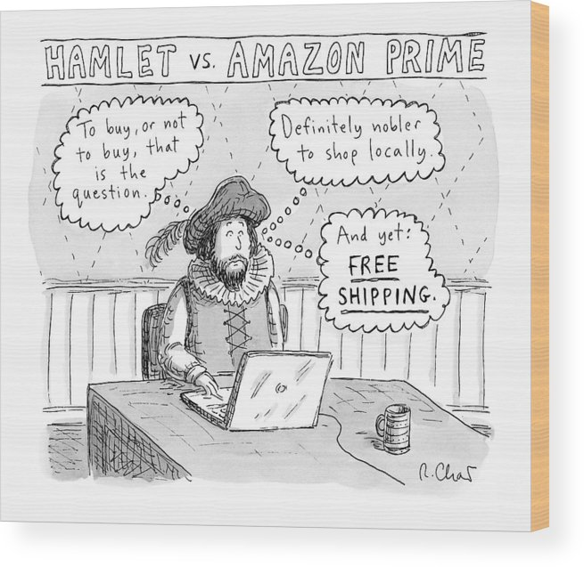 Captionless Hamlet Wood Print featuring the drawing Hamlet Vs. Amazon Prime -- Hamlet Debates by Roz Chast