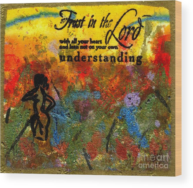 Woman Wood Print featuring the mixed media Trust In The Lord by Angela L Walker