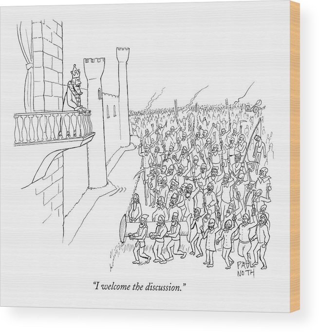Revolting Wood Print featuring the drawing I Welcome The Discussion by Paul Noth