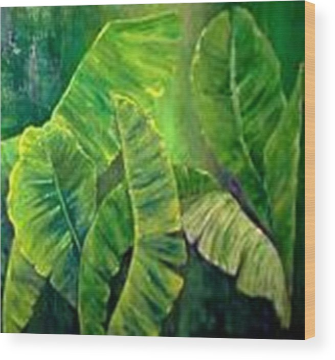 Wood Print featuring the painting Banana Leaves by Carol P Kingsley