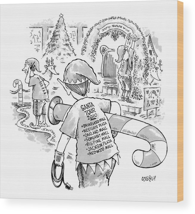 Elves Are Santa's Roadies. Santa Tour 2010 Media Id 133987 Wood Print featuring the drawing Elves Are Santa's Roadies by Dave Coverly