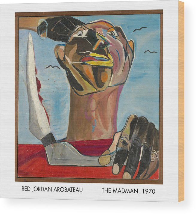 Madman Wood Print featuring the painting The Madman by Red Jordan Arobateau